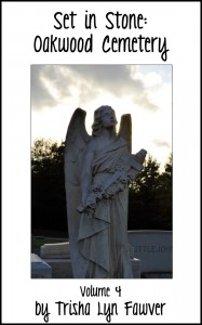 Set in Stone Vol. 4: Oakwood Cemetery